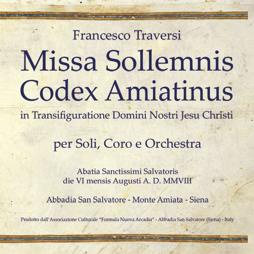 Francesco Traversi - Missa Sollemnis Codex Amiatinus
